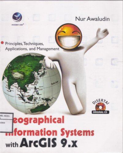 Georgaphical Information System with ArcGIS 9.X